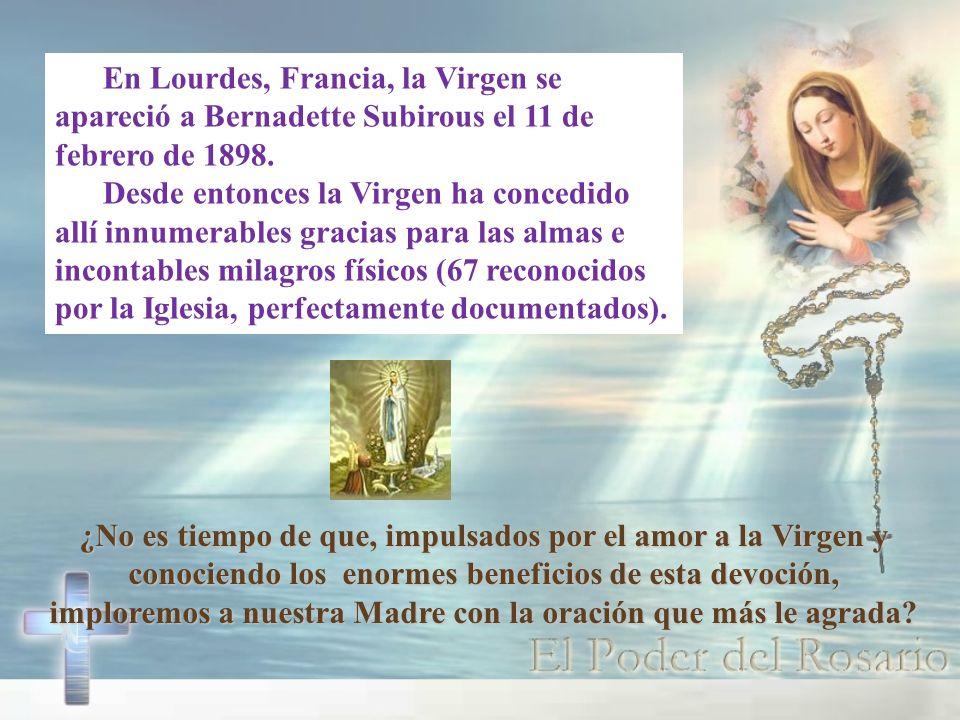En Lourdes, Francia, la Virgen se apareció a Bernadette Subirous el 11 de febrero de 1898.