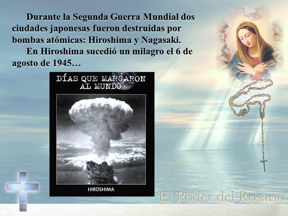 Durante la Segunda Guerra Mundial dos ciudades japonesas fueron destruidas por bombas atómicas: Hiroshima y Nagasaki.