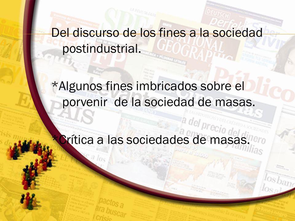 Del discurso de los fines a la sociedad postindustrial.
