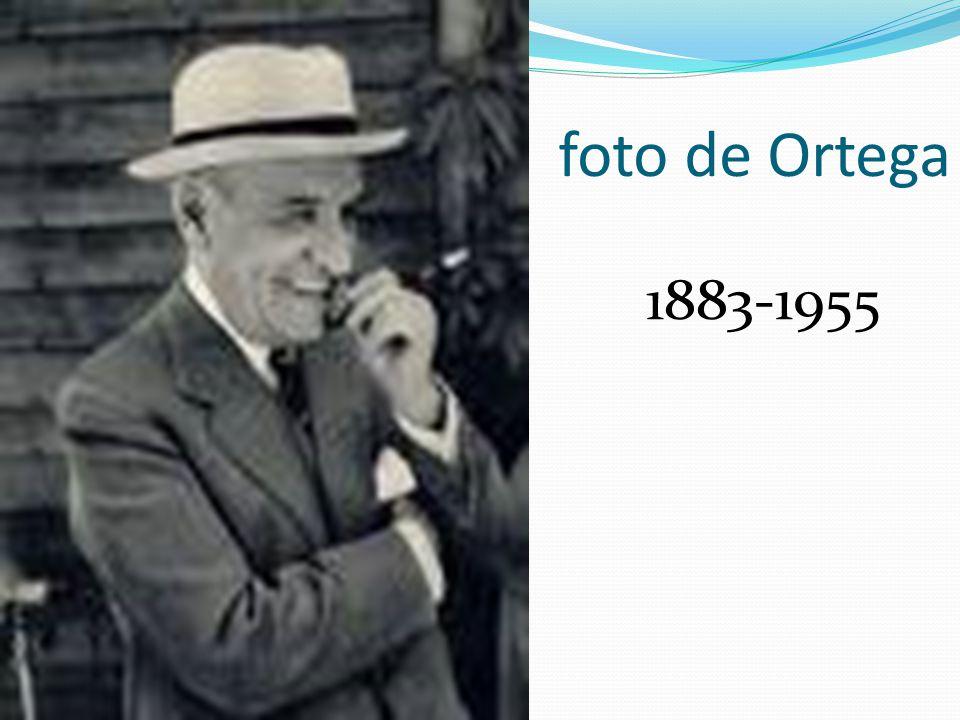 foto de Ortega 1883-1955