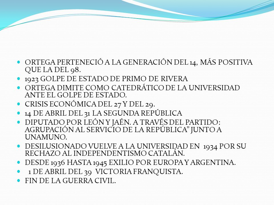 ORTEGA PERTENECIÓ A LA GENERACIÓN DEL 14, MÁS POSITIVA QUE LA DEL 98.