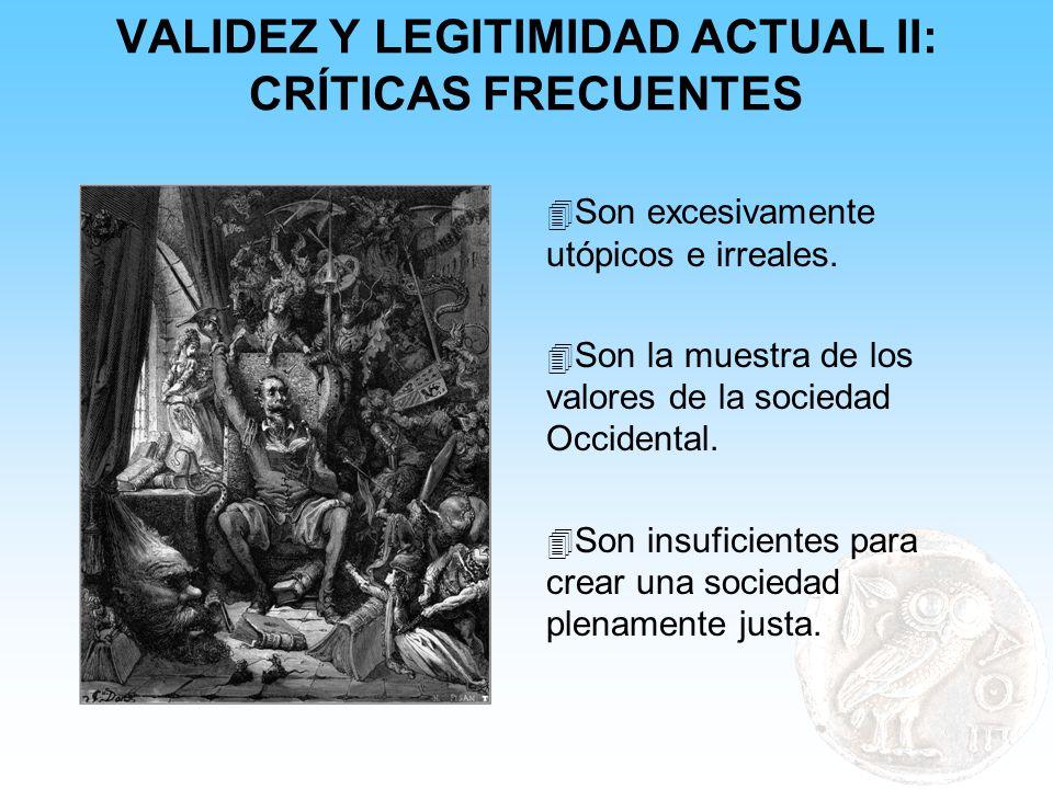 VALIDEZ Y LEGITIMIDAD ACTUAL II: CRÍTICAS FRECUENTES