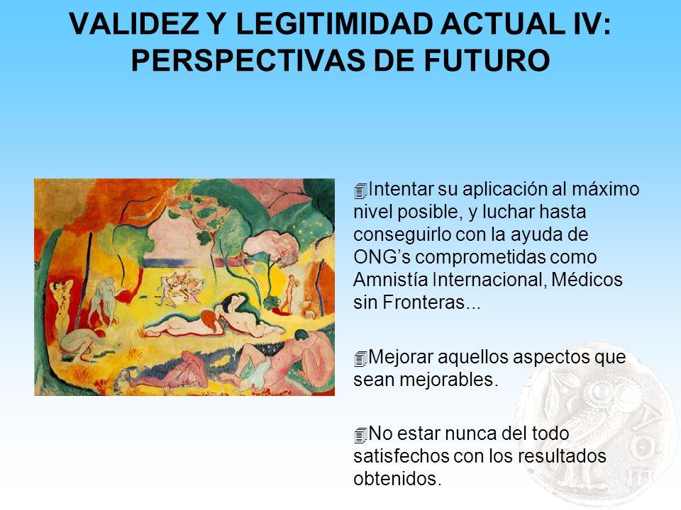 VALIDEZ Y LEGITIMIDAD ACTUAL IV: PERSPECTIVAS DE FUTURO