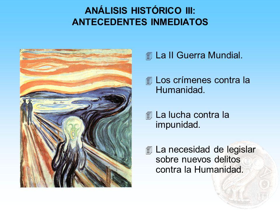 ANÁLISIS HISTÓRICO III: ANTECEDENTES INMEDIATOS