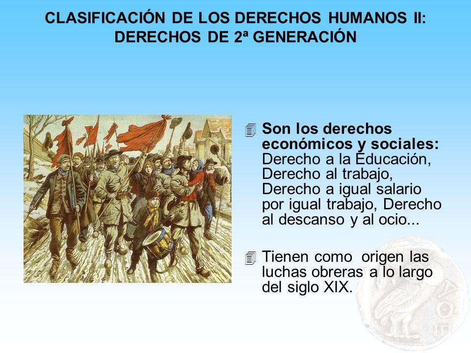 CLASIFICACIÓN DE LOS DERECHOS HUMANOS II: DERECHOS DE 2ª GENERACIÓN