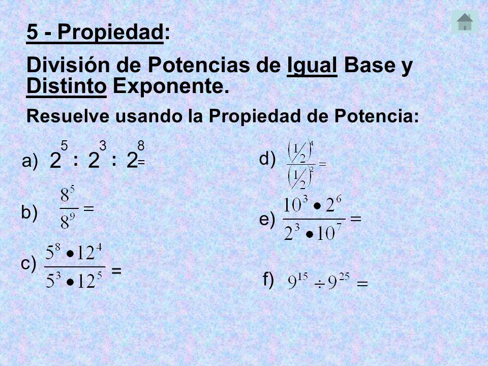 División de Potencias de Igual Base y Distinto Exponente.