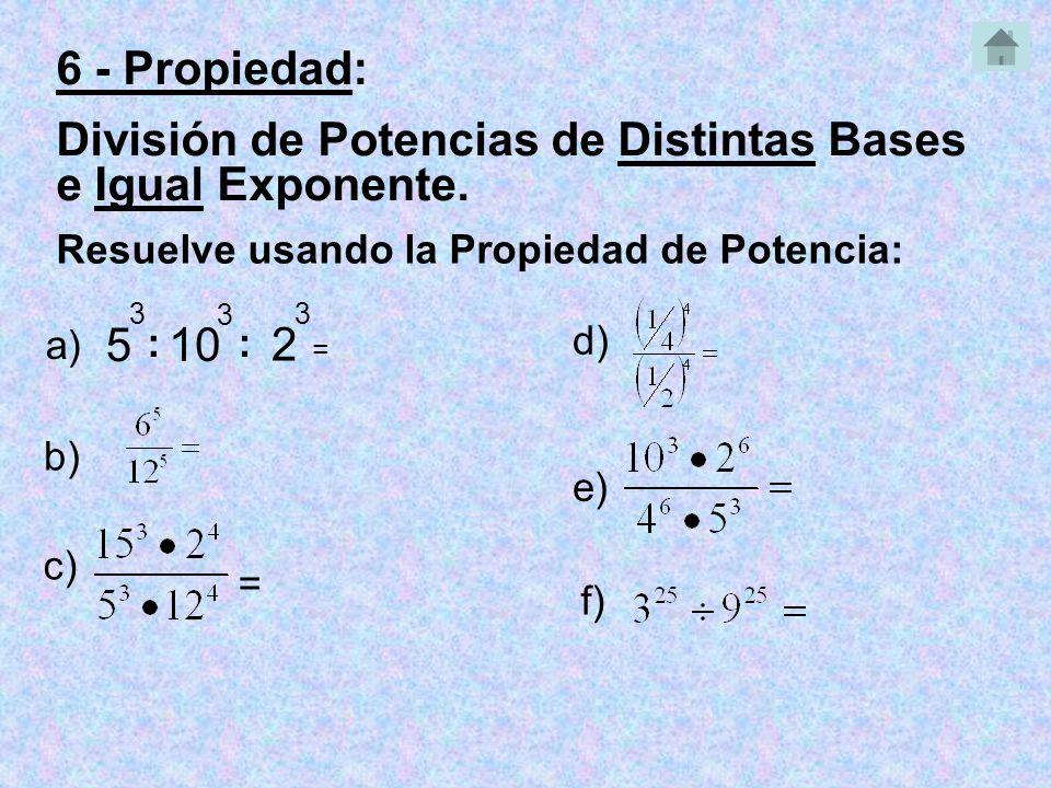 División de Potencias de Distintas Bases e Igual Exponente.
