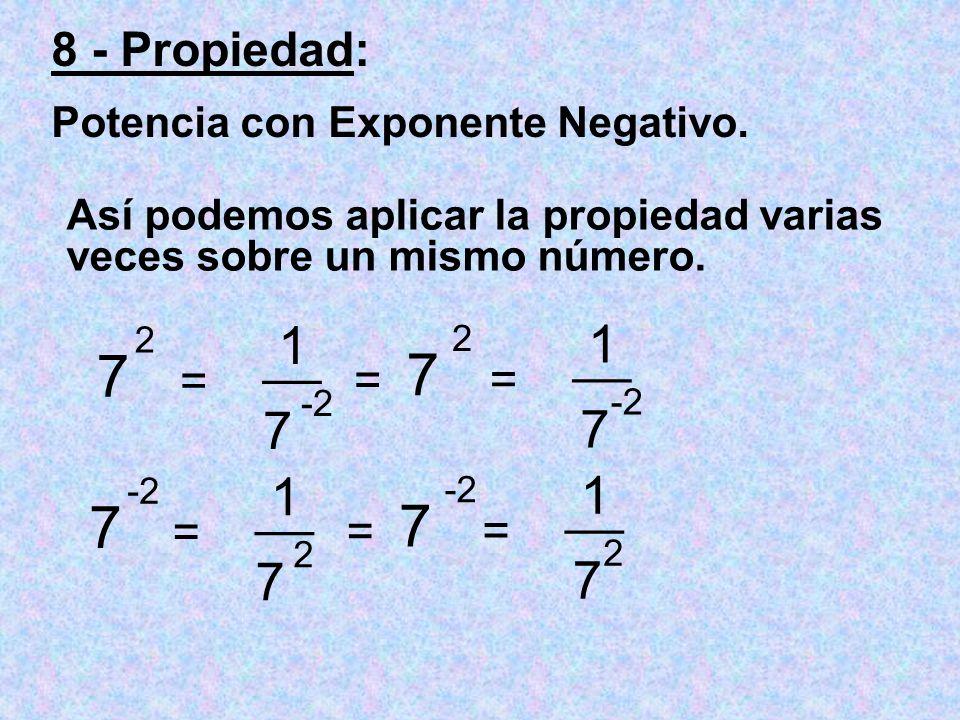 7 7 7 7 1 1 __ __ 7 7 1 1 __ __ 7 7 8 - Propiedad: = = = = = =