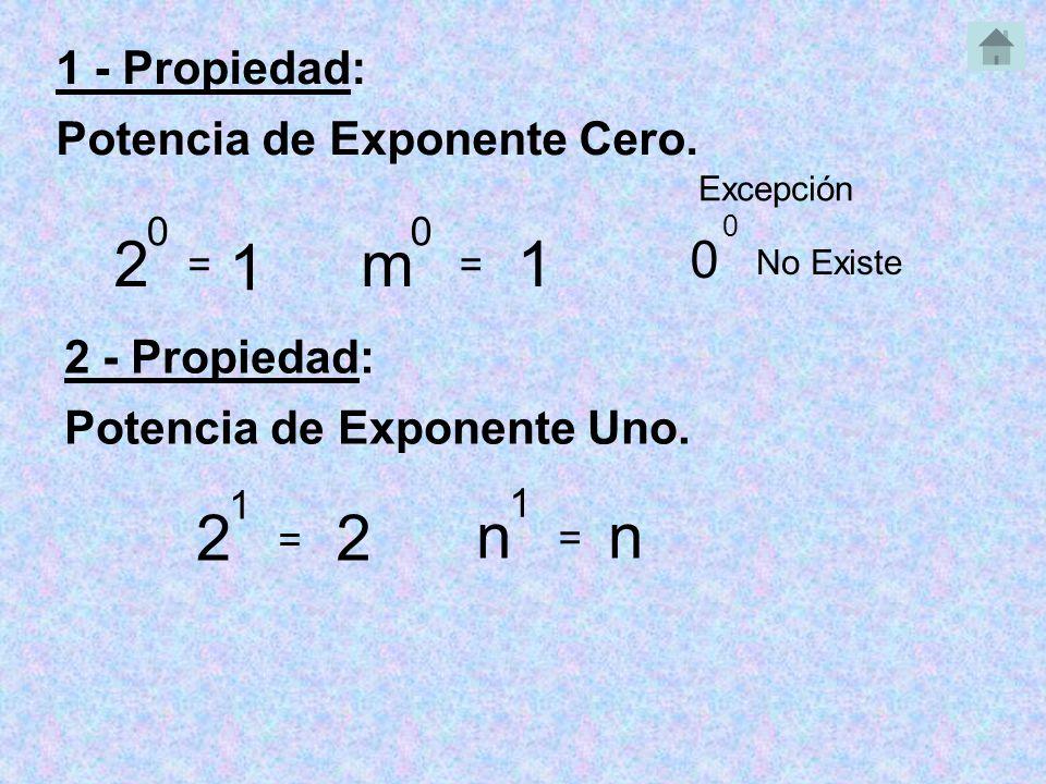 2 1 m 1 2 2 n n 1 - Propiedad: Potencia de Exponente Cero.