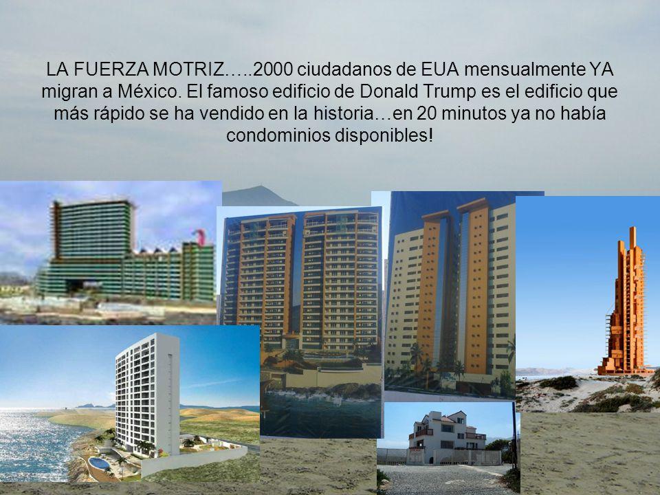 LA FUERZA MOTRIZ…..2000 ciudadanos de EUA mensualmente YA migran a México.