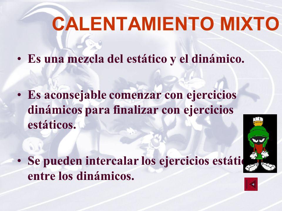 CALENTAMIENTO MIXTO Es una mezcla del estático y el dinámico.
