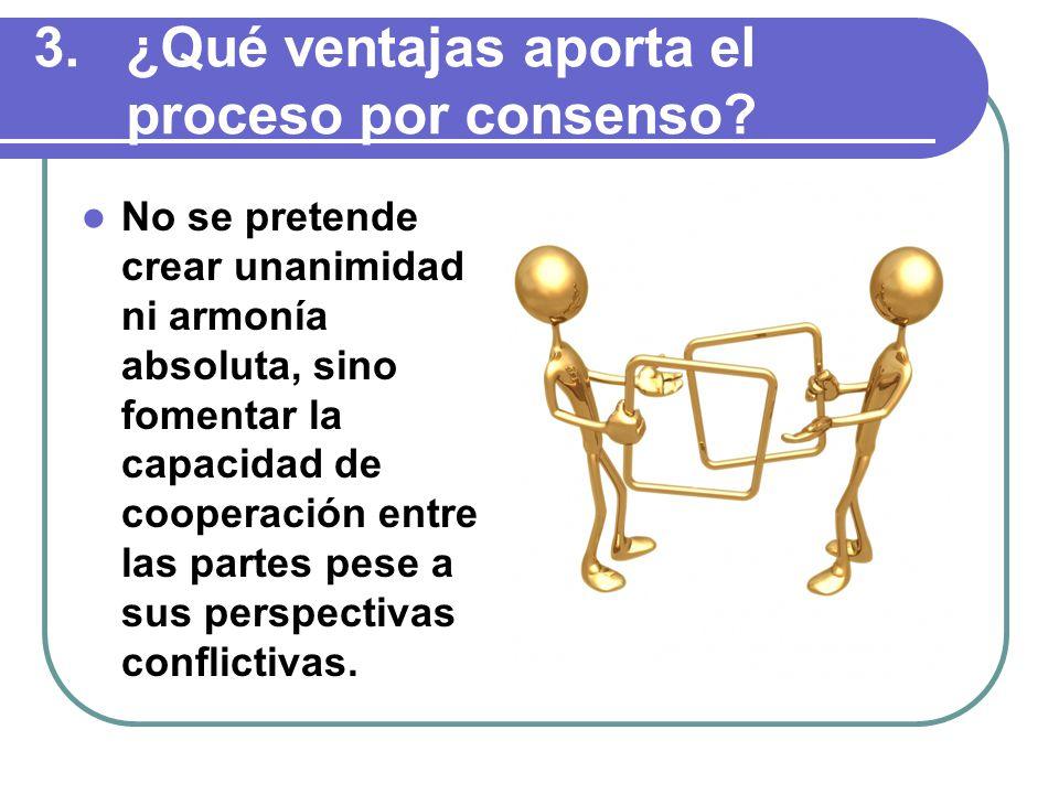 ¿Qué ventajas aporta el proceso por consenso