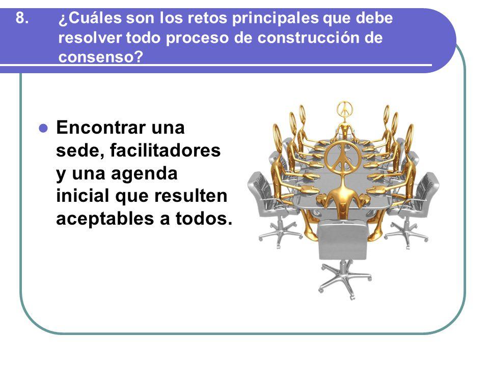 ¿Cuáles son los retos principales que debe resolver todo proceso de construcción de consenso