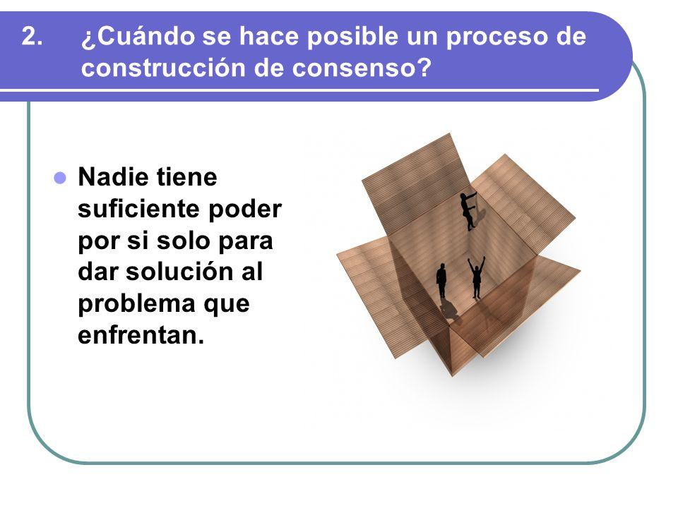 ¿Cuándo se hace posible un proceso de construcción de consenso