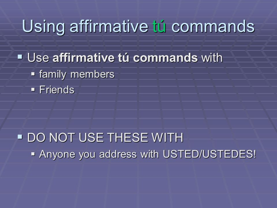 Using affirmative tú commands