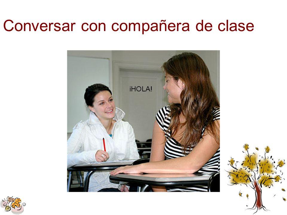 Conversar con compañera de clase