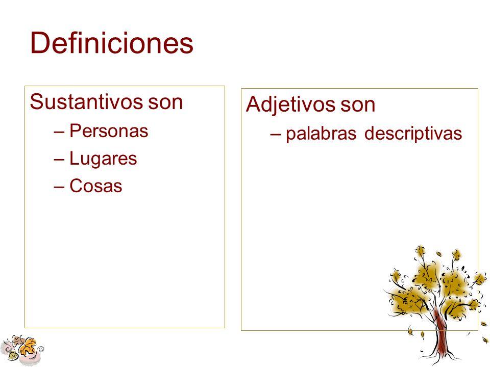 Definiciones Sustantivos son Adjetivos son Personas