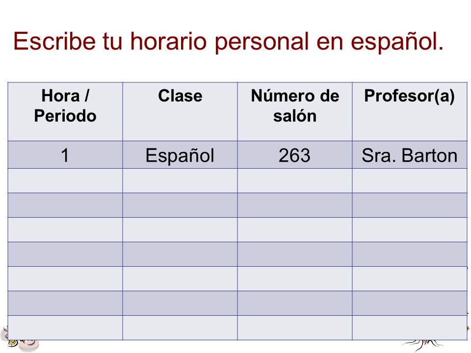 Escribe tu horario personal en español.