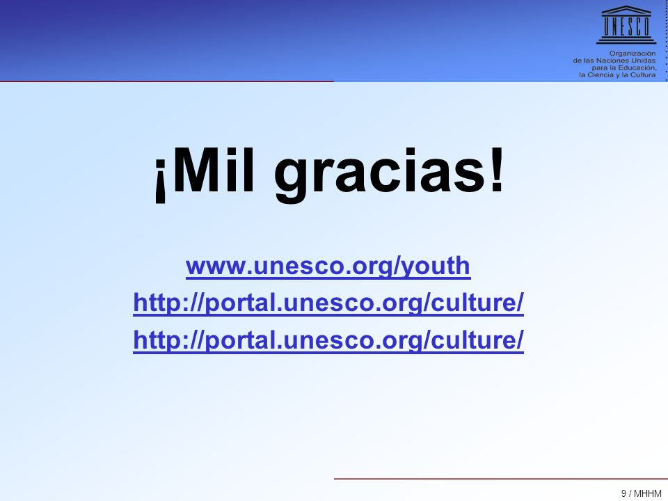 ¡Mil gracias! www.unesco.org/youth http://portal.unesco.org/culture/