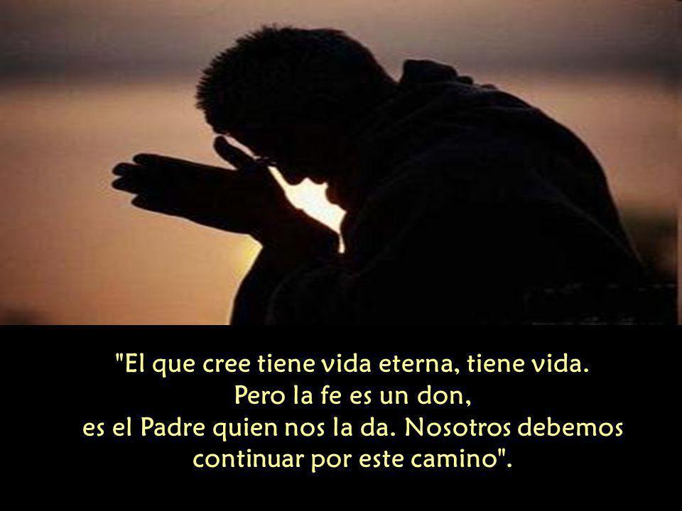 El que cree tiene vida eterna, tiene vida