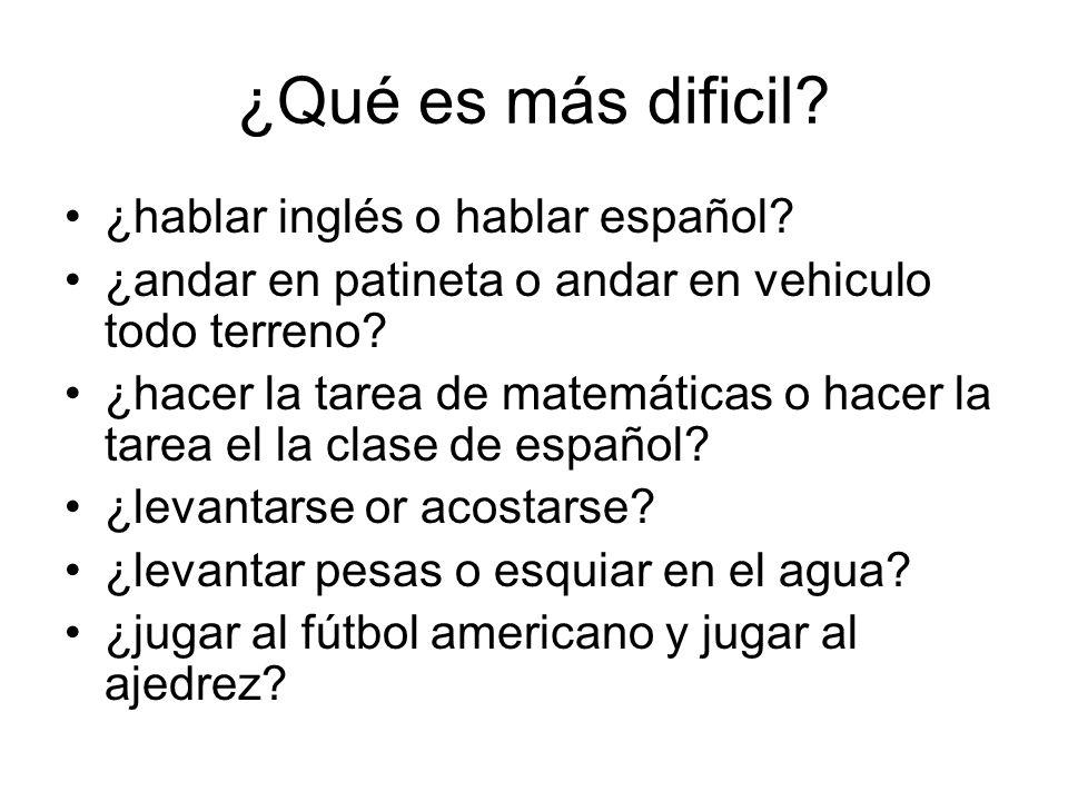¿Qué es más dificil ¿hablar inglés o hablar español