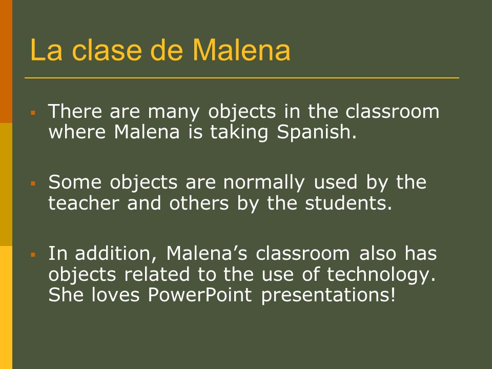 La clase de MalenaThere are many objects in the classroom where Malena is taking Spanish.