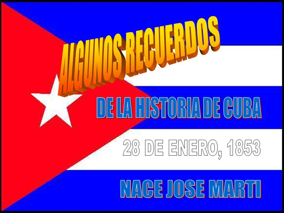 ALGUNOS RECUERDOS DE LA HISTORIA DE CUBA 28 DE ENERO, 1853