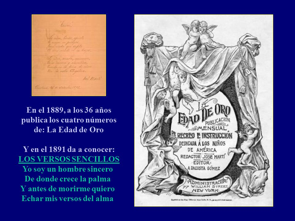 Y en el 1891 da a conocer: LOS VERSOS SENCILLOS