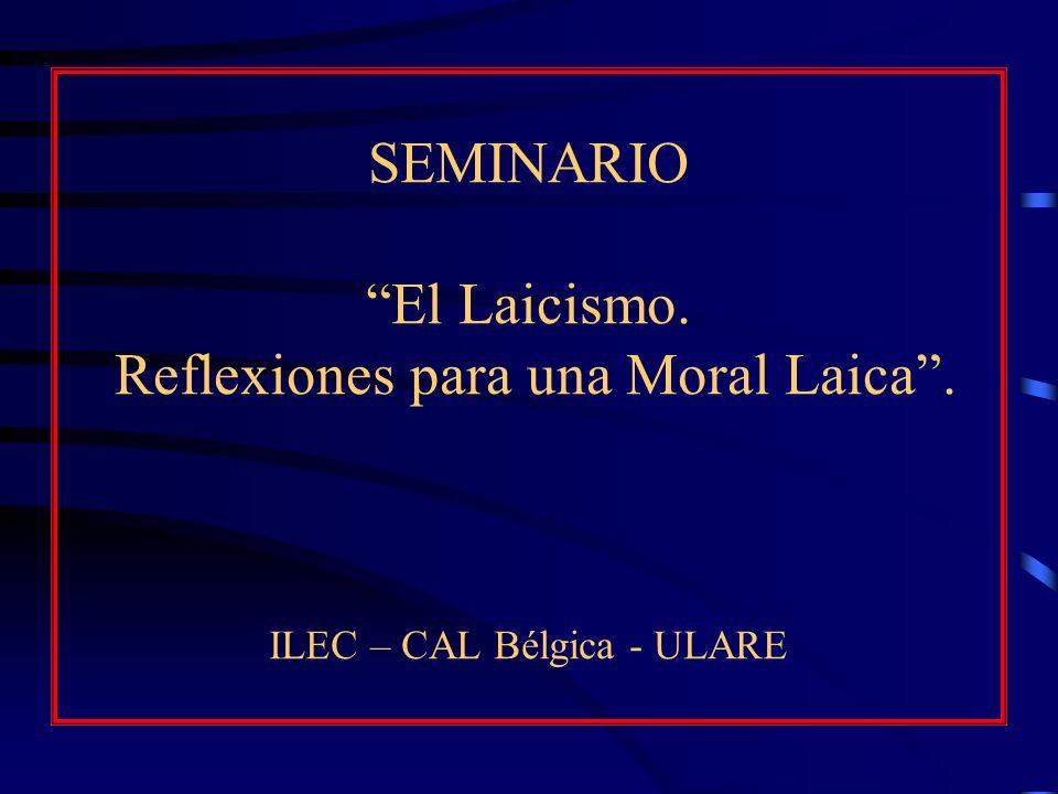 SEMINARIO El Laicismo. Reflexiones para una Moral Laica
