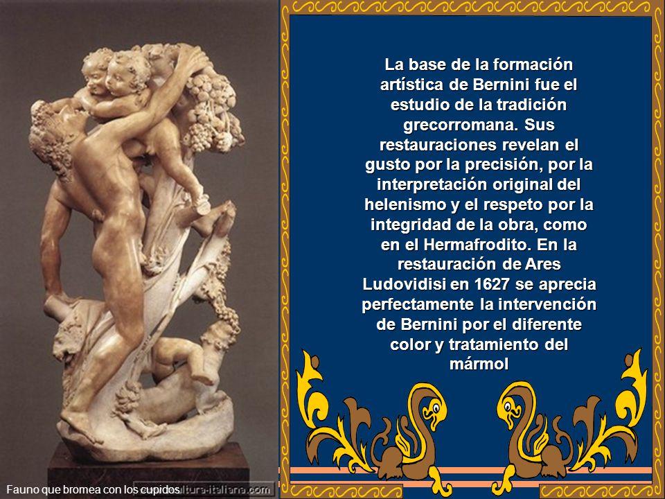 La base de la formación artística de Bernini fue el estudio de la tradición grecorromana. Sus restauraciones revelan el gusto por la precisión, por la interpretación original del helenismo y el respeto por la integridad de la obra, como en el Hermafrodito. En la restauración de Ares Ludovidisi en 1627 se aprecia perfectamente la intervención de Bernini por el diferente color y tratamiento del mármol