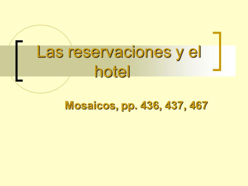Las reservaciones y el hotel