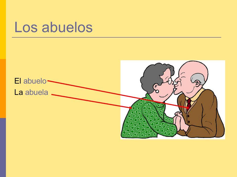 Los abuelos El abuelo La abuela