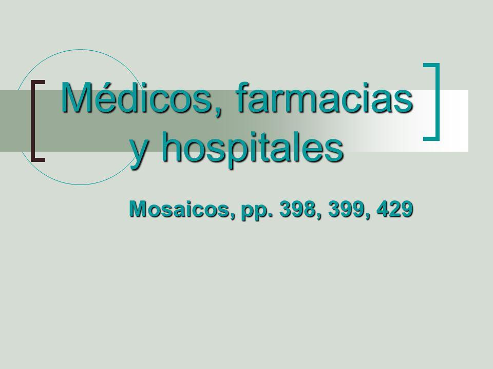 Médicos, farmacias y hospitales