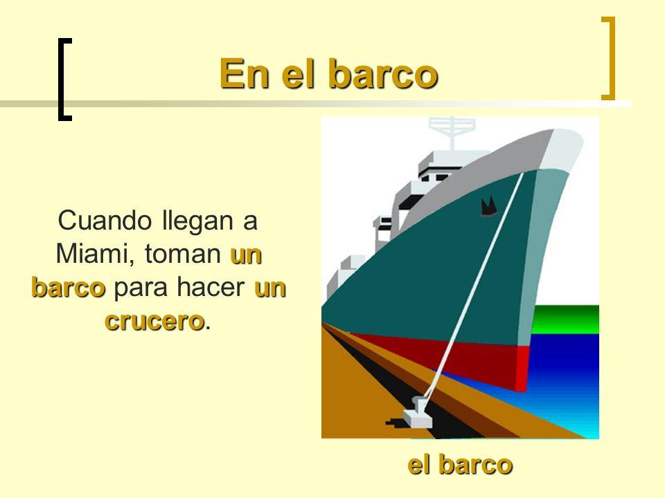 Cuando llegan a Miami, toman un barco para hacer un crucero.