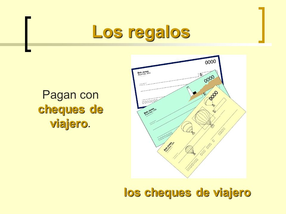 Pagan con cheques de viajero.