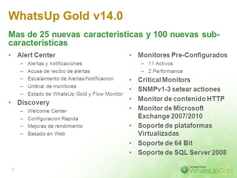 WhatsUp Gold v14.0 Mas de 25 nuevas caracteristicas y 100 nuevas sub-caracteristicas. Alert Center.