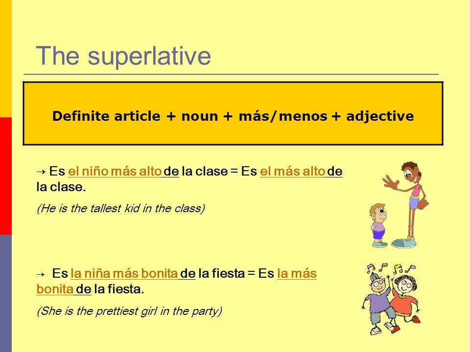 Definite article + noun + más/menos + adjective
