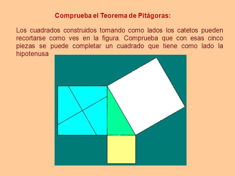 Comprueba el Teorema de Pitágoras: