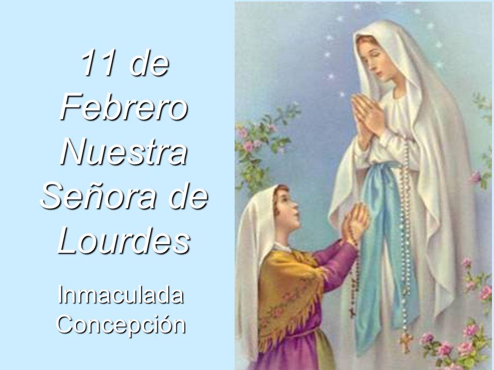 11 de Febrero Nuestra Señora de Lourdes