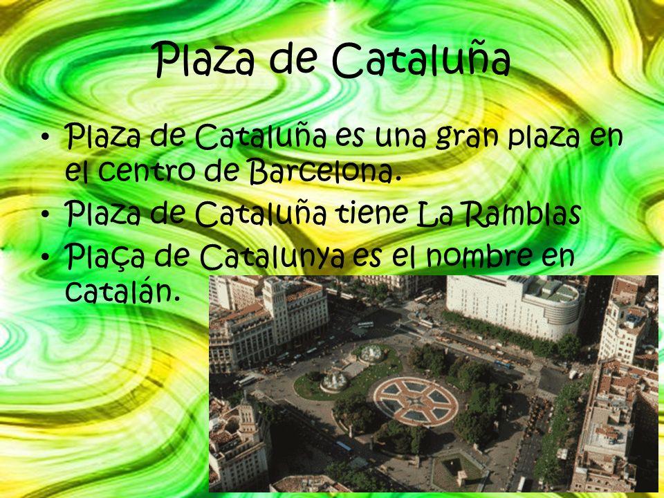 Plaza de Cataluña Plaza de Cataluña es una gran plaza en el centro de Barcelona. Plaza de Cataluña tiene La Ramblas.