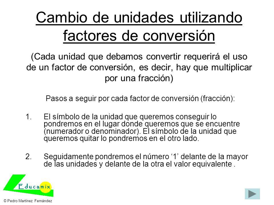 Pasos a seguir por cada factor de conversión (fracción):
