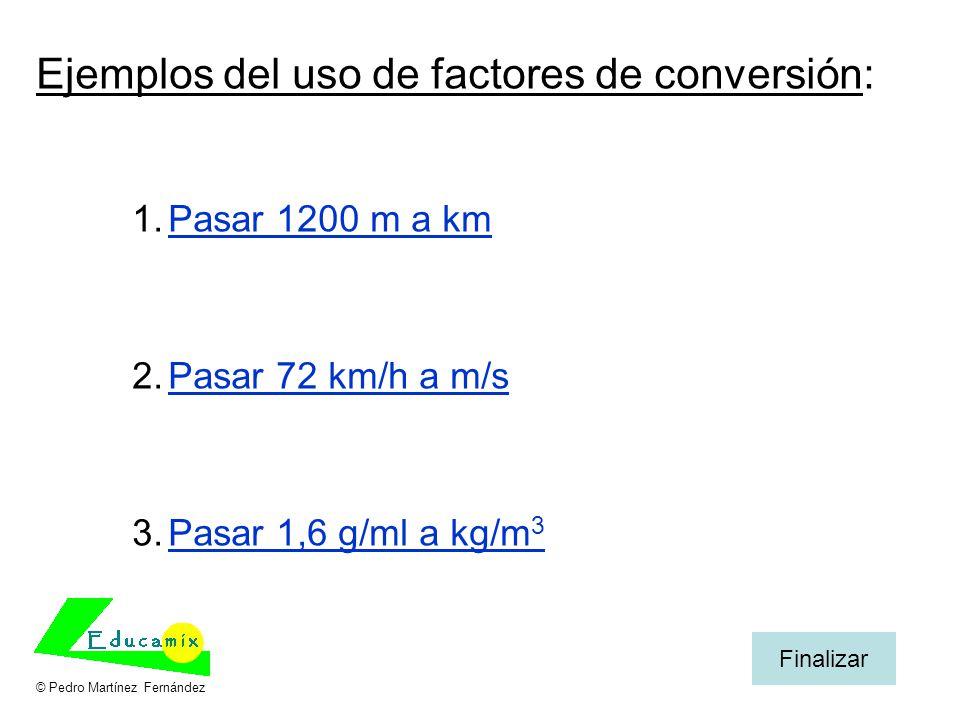 Ejemplos del uso de factores de conversión: