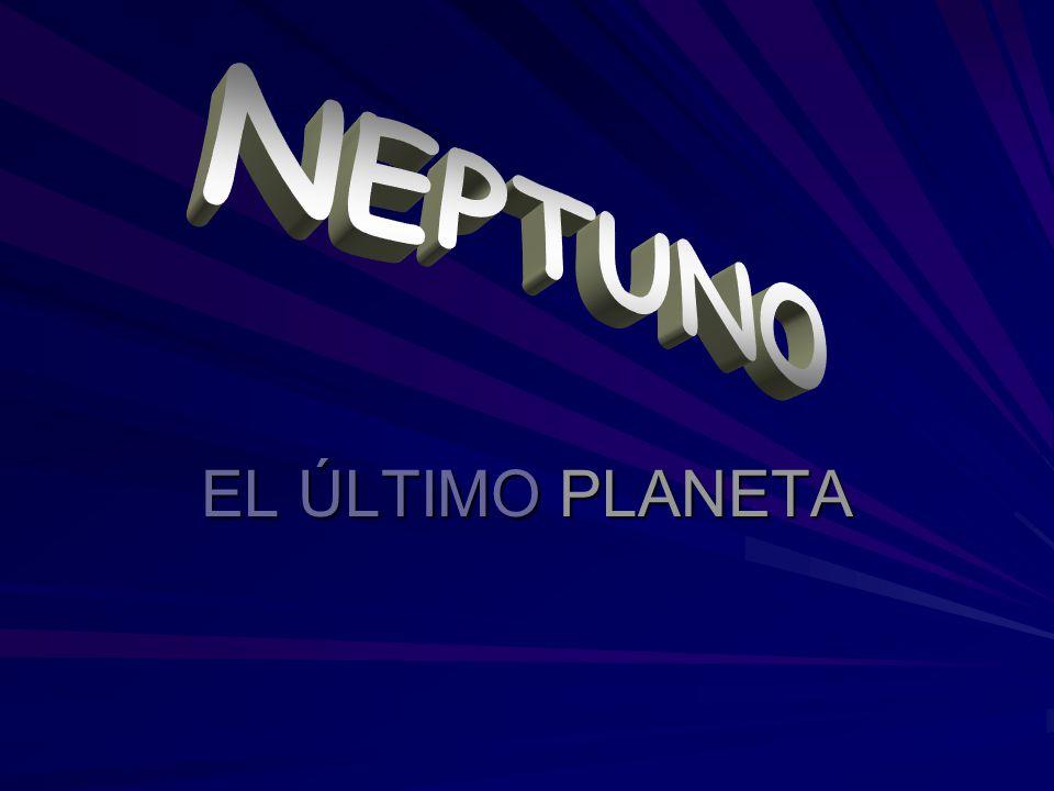 NEPTUNO EL ÚLTIMO PLANETA