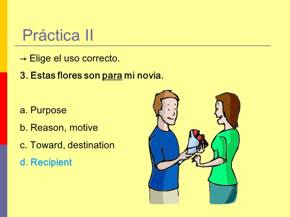 Práctica II → Elige el uso correcto.