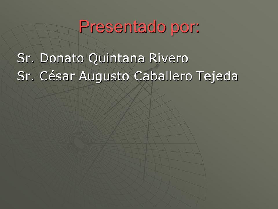 Presentado por: Sr. Donato Quintana Rivero