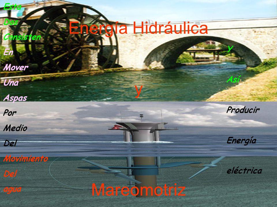 Energía Hidráulica y Mareomotriz
