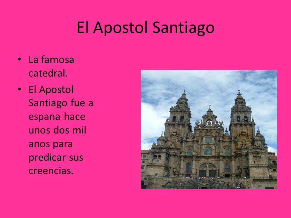 El Apostol Santiago La famosa catedral.