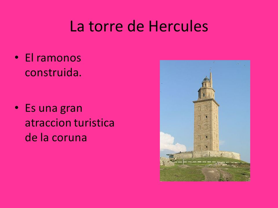 La torre de Hercules El ramonos construida.