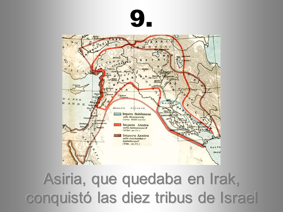 Asiria, que quedaba en Irak, conquistó las diez tribus de Israel