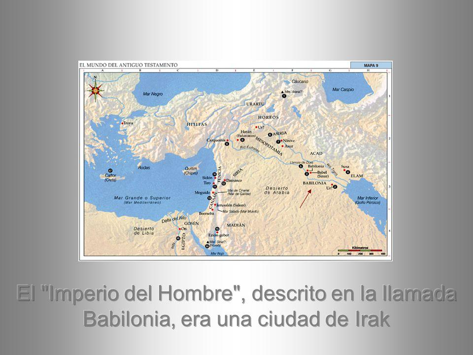 El Imperio del Hombre , descrito en la llamada Babilonia, era una ciudad de Irak